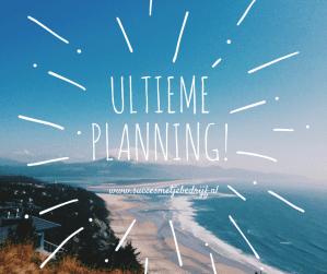 Hoe maak jij een goede planning.